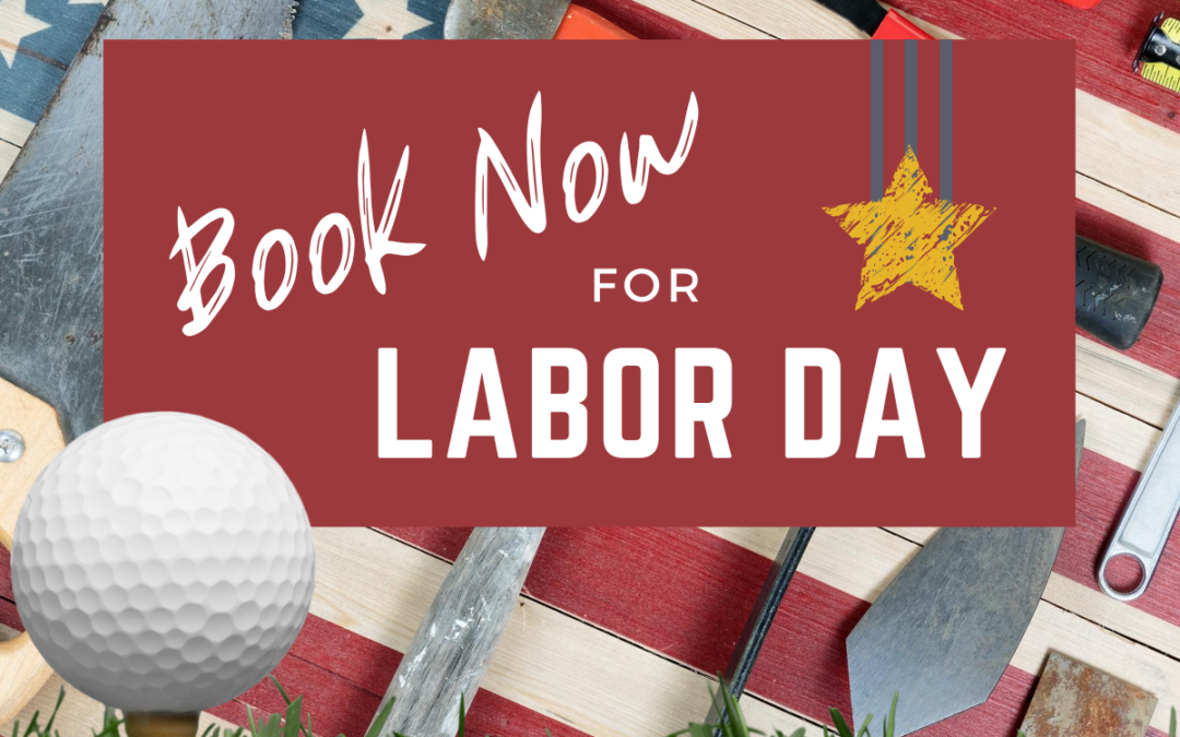 Book Now for Labor Day